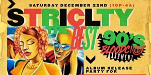 Strictly the Best: A 90s Bloodc!@t Bashment w/ Free...