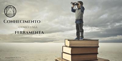 """Palestra em São Paulo (Santana) - \""""Conhecimento como uma ferramenta\"""""""