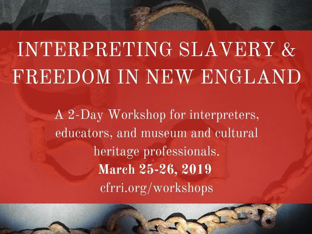 Interpreting Slavery and Freedom in New Engla