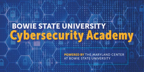 Bowie State University Cybersecurity Academy Recertification Boot Camp tickets