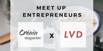 Meet-Up Entrepreneurs Creaia X La Vraie Dose