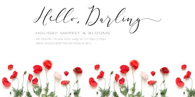Hello, Darling - Holiday Market + Blooms