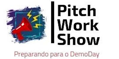 Pitch+WorkShow+-+Preparando+o+Pitch+para+Inve