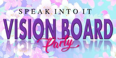 Speak Into It VISION BOARD Party
