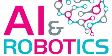 Artificial Intelligence (AI) & Robotics Conference & Expo Showcase London 2019 tickets
