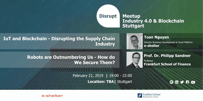 Disrupt Meetup | Blockchain and IoT - Redefining Manufacturing and Supply Chain