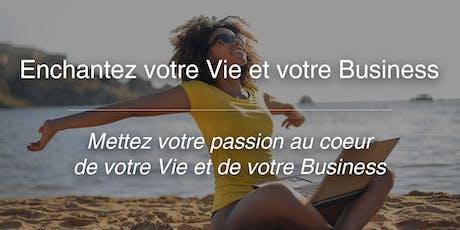 Séminaire Enchantez votre Vie et votre Business - 16 et 17/11/19 billets