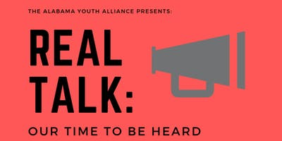 Alabama Youth Alliance Presents Real Talk: Our Time to be Heard