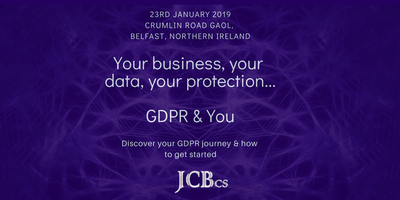 Your Business, Your Data, Your Protection, GDPR & You....