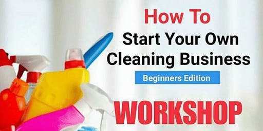 How To Start Your Own Cleaning Business In 7 Days Session 1