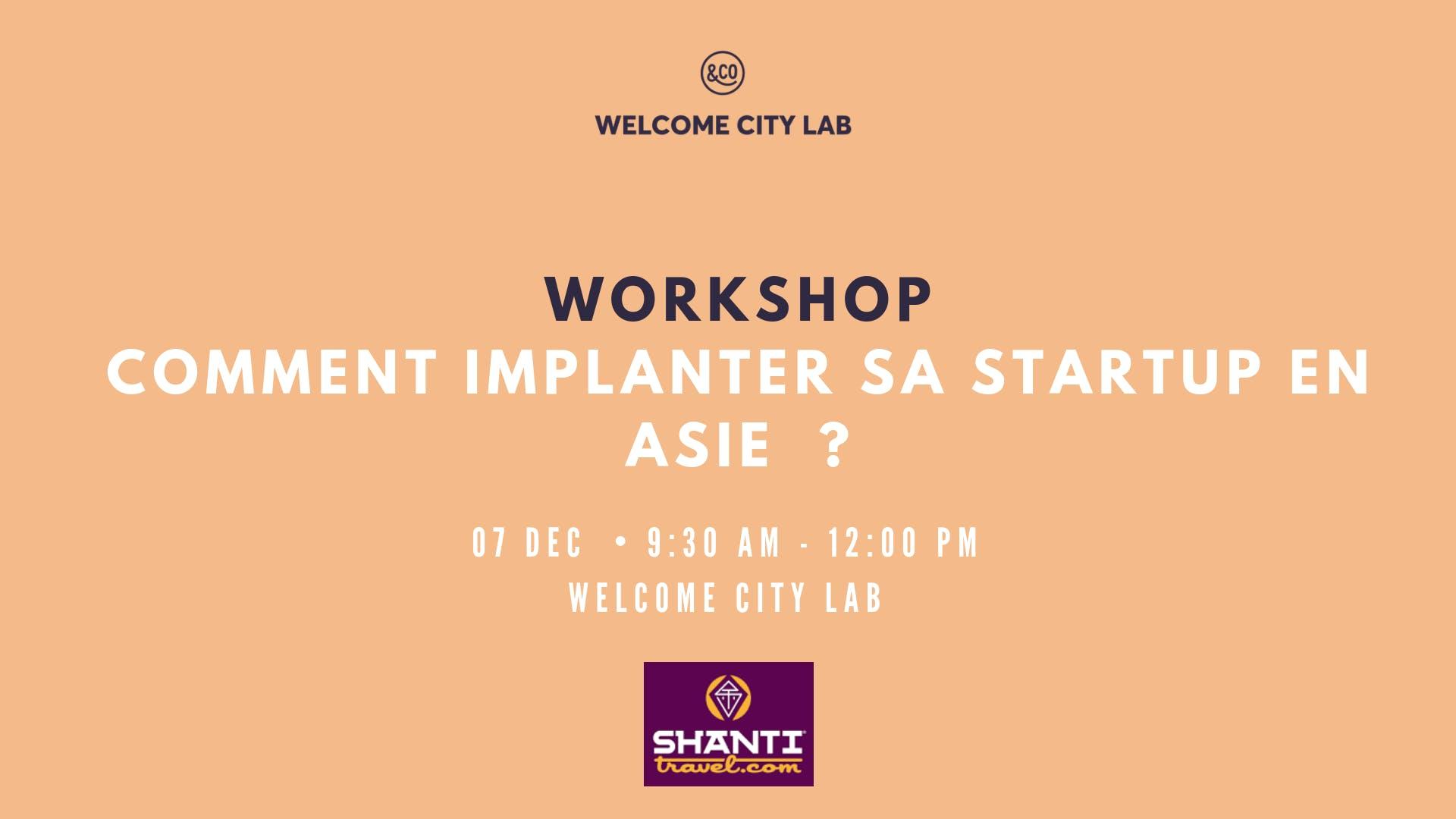 Workshop : Comment implanter sa startup en Asie  ?