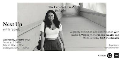 Canon Creator Lab Presents: Next Up w/ Raven B Varona