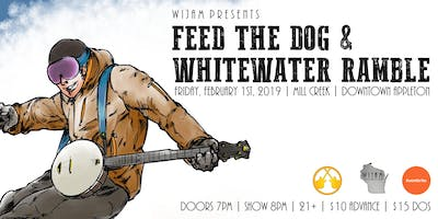 Feed the Dog & WhiteWater Ramble - Moon Dance Lineup Release Party