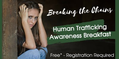 Breaking the Chains- Human Trafficking Awareness Breakfast