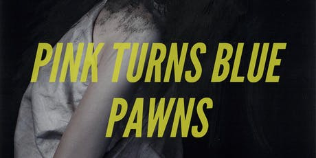 Synthicide Presents Pink Turns Blue with Pawns tickets