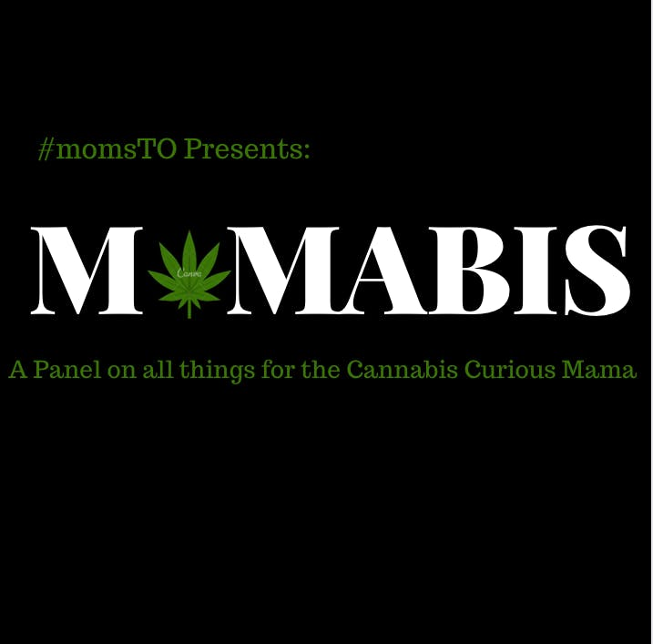 Mamabis- A MomsTO Special Event for Cannabis