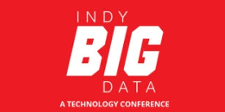Indy Big Data Technology Conference | Big Data Innovation | #INBDC2019 | Indianapolis tickets