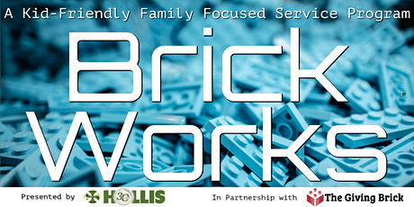 BrickWorks: A Kid-Friendly Family Focused Service Program by Hollis tickets
