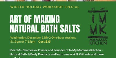 Holiday Workshop - Learning the Art of Making Natural Bath Salts-Session 1