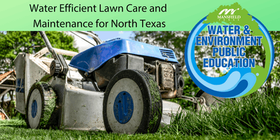 Water Efficient Lawn Care and Maintenance for North Texas
