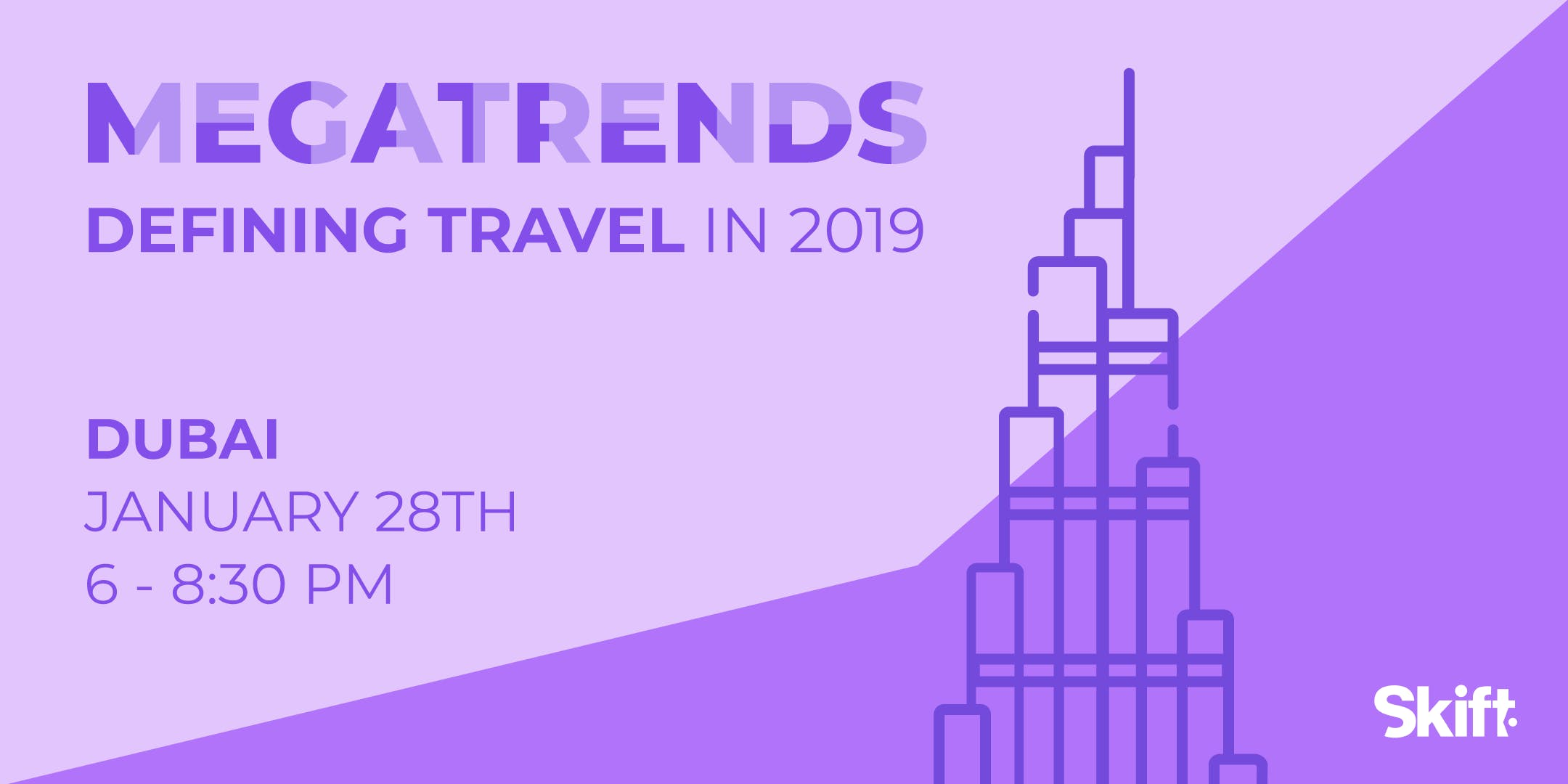 Skift's 2019 Travel Megatrends Forecast & Magazine Launch Event: DUBAI