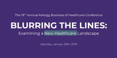 2019 Kellogg Business of Healthcare Conference