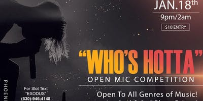 """WHO'S HOTTA"" Open Mic Competition"