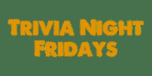 Trivia Night Fridays