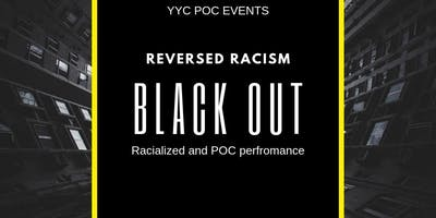 Reversed Racism - Black out