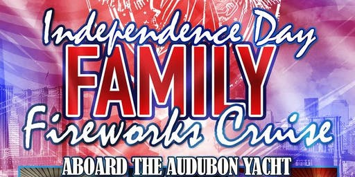 Independence Day Family Fireworks Cruise aboard The Audubon Yacht