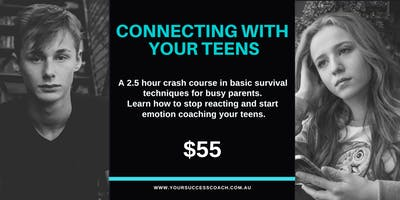 Copy of Connecting with your Teens - LAUNCESTON 2019