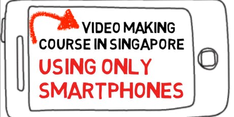 Smartphone Video Class [in Singapore] tickets