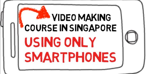 Smartphone Video Class [in Singapore]