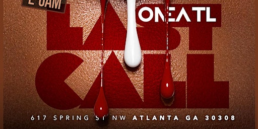 #LASTCALL at ONE ATL