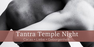 Tantra Temple Night - Cacao, Liebe & Geborgenheit