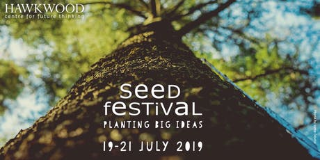 Hawkwood's Seed Festival: Planting Big Ideas 2019 tickets