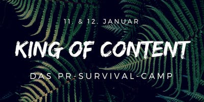 KING OF CONTENT - DAS PR-SURVIVAL-CAMP