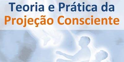 Teoria e Prática da Projeção Consciente