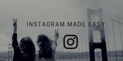 Instagram Made Easy, An Interactive & Intensive 1 day Workshop