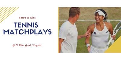 Tennis Matchplays : Intermediate / Advanced Level