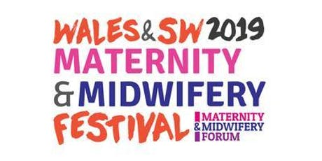 Wales & South West Maternity & Midwifery Festival 2019 tickets
