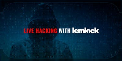 Cybersecurity and business - Live hacking with Lemlock