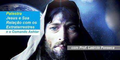 Prof. Laércio Fonseca - Palestra Jesus e Sua Relação com os Extraterrestres