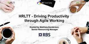 HRLTT - Driving Productivity through Flexible and...
