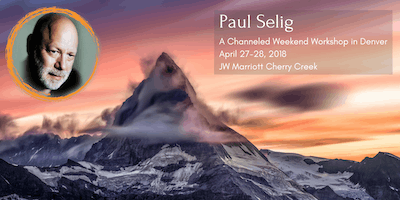 Claiming a New World: A Channeled Weekend Workshop with Paul Selig (Denver)