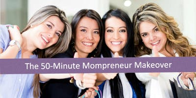 50 Minute Mompreneur Makeover {FREE EVENT} - Charl