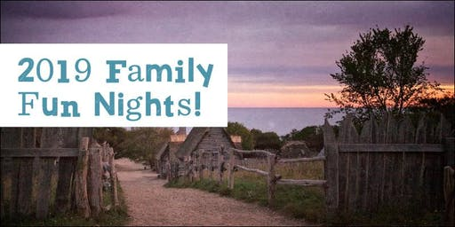 Family Fun Night: Night at the Fort