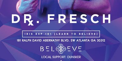 Dr. Fresch | IRIS ESP101 Learn to Believe | Saturday February 23