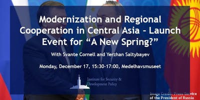"""Regional Cooperation in Central Asia - Launch Event for \""""A New Spring?\"""""""