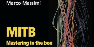 Presentazione del libro MITB- Mastering in the box con l'autore Marco Massimi.